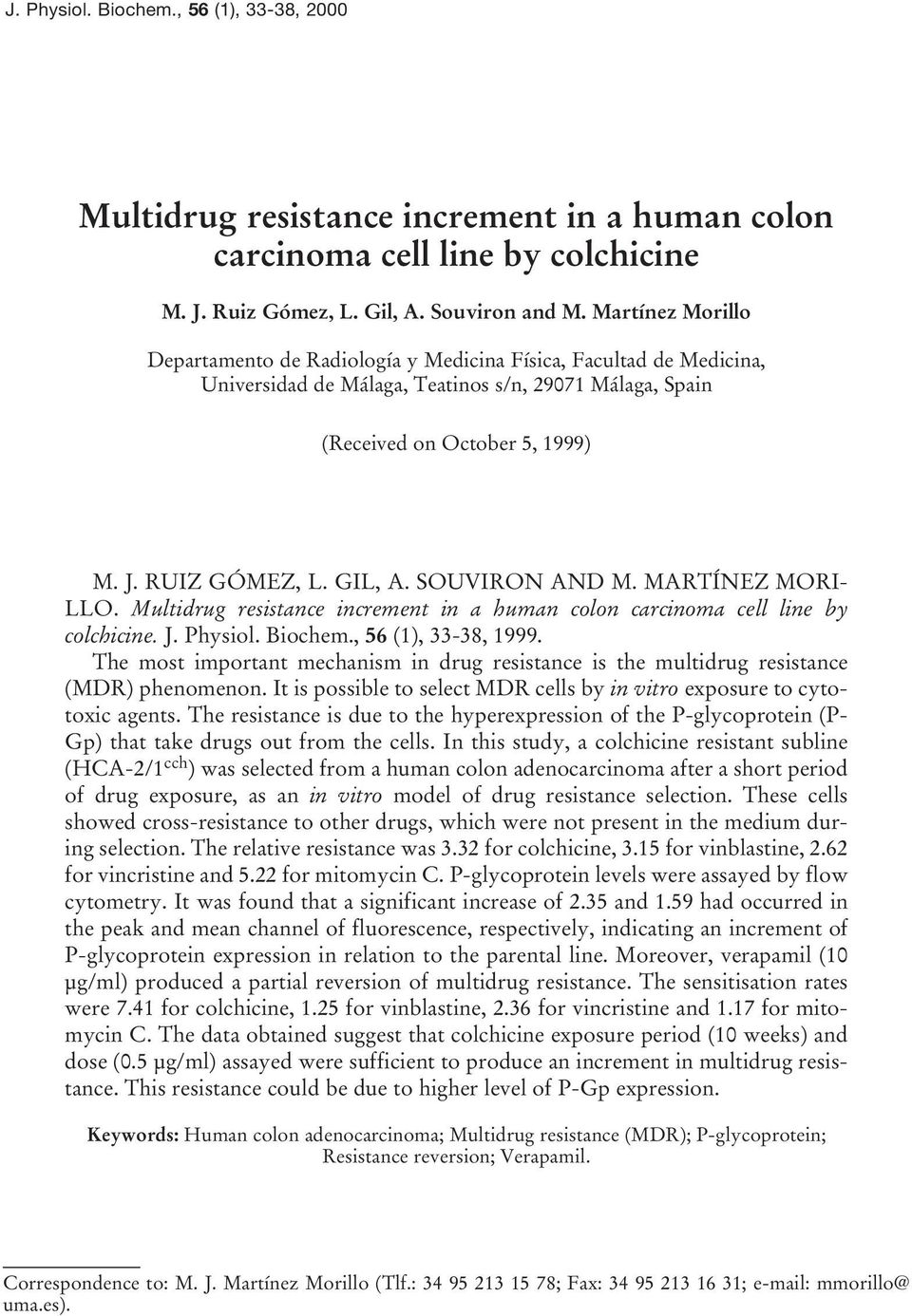 SOUVIRON AND M. MARTÍNEZ MORI- LLO. Multidrug resistance increment in a human colon carcinoma cell line by colchicine. J. Physiol. Biochem., 56 (1), 33-38, 1999.