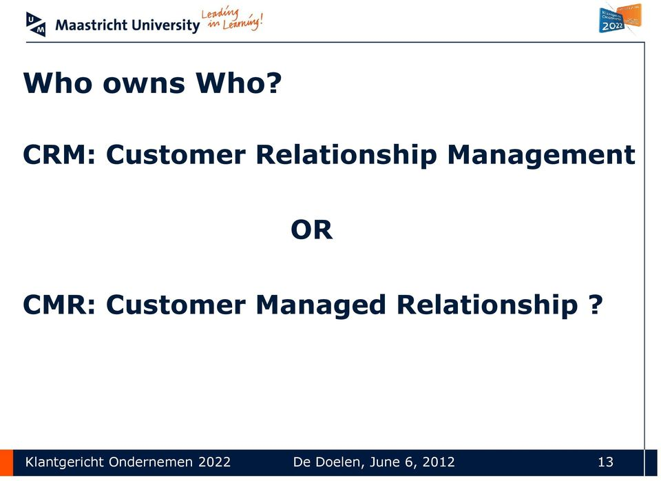 Management OR CMR: Customer Managed