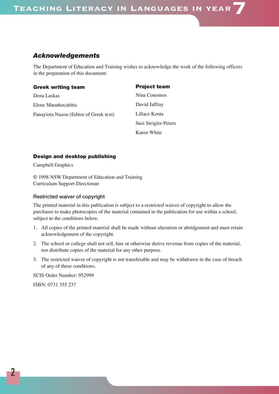 publishing Campbell Graphics 1998 NSW Department of Education and Training Curriculum Support Directorate Restricted waiver of copyright The printed material in this publication is subject to a