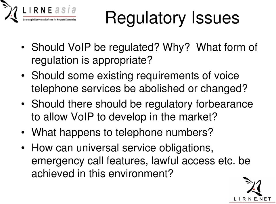 Should there should be regulatory forbearance to allow VoIP to develop in the market?