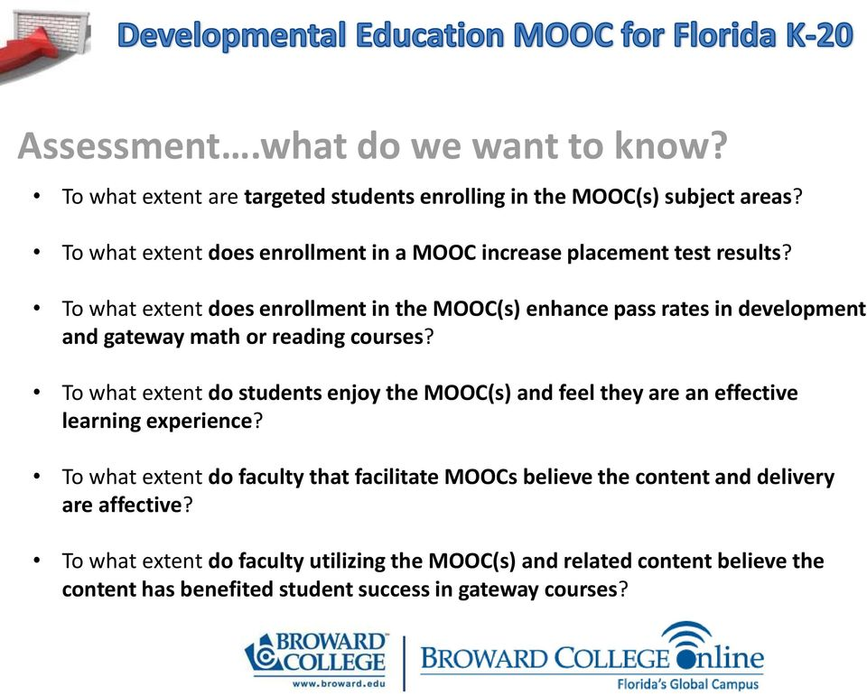 To what extent does enrollment in the MOOC(s) enhance pass rates in development and gateway math or reading courses?