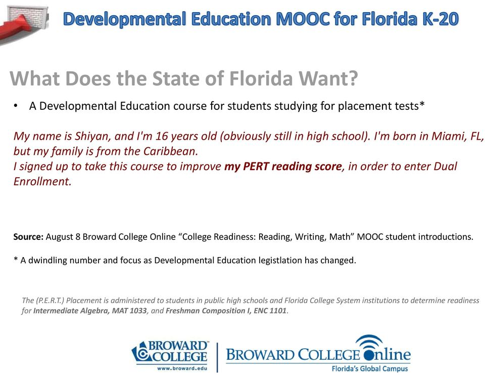 Source: August 8 Broward College Online College Readiness: Reading, Writing, Math MOOC student introductions.