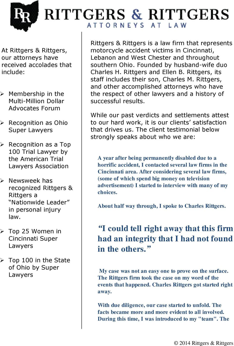 Top 25 Women in Cincinnati Super Lawyers Top 100 in the State of Ohio by Super Lawyers Rittgers & Rittgers is a law firm that represents motorcycle accident victims in Cincinnati, Lebanon and West