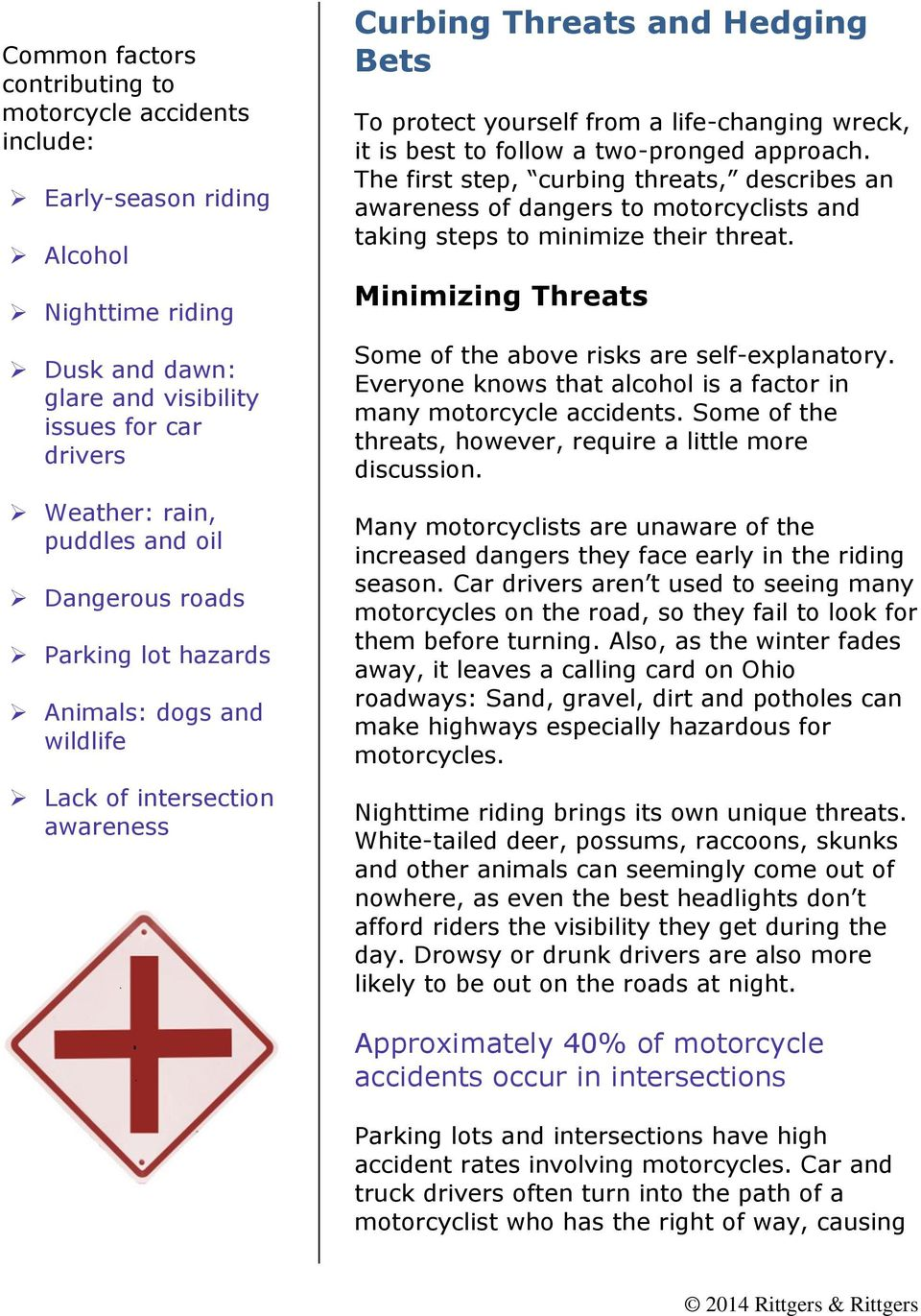 two-pronged approach. The first step, curbing threats, describes an awareness of dangers to motorcyclists and taking steps to minimize their threat.