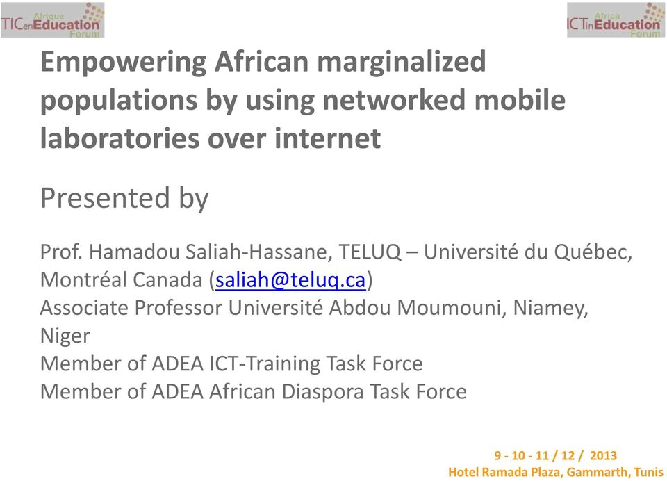 ca) Associate Professor Université Abdou Moumouni, Niamey, Niger Member of ADEA ICT-Training Task