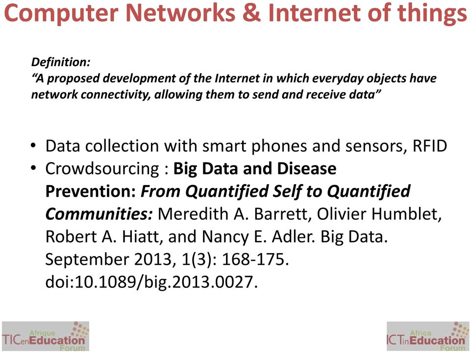 Crowdsourcing : Big Data and Disease Prevention: From Quantified Self to Quantified Communities: Meredith A.