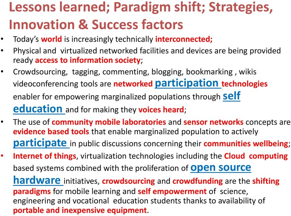 marginalized populations through self education and for making they voices heard; The use of community mobile laboratories and sensor networks concepts are evidence based tools that enable