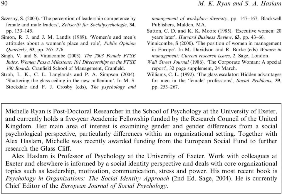Women Pass a Milestone: 101 Directorships on the FTSE 100 Boards. Cranfield School of Management, Cranfield. Stroh, L. K., C. L. Langlands and P. A. Simpson (2004).