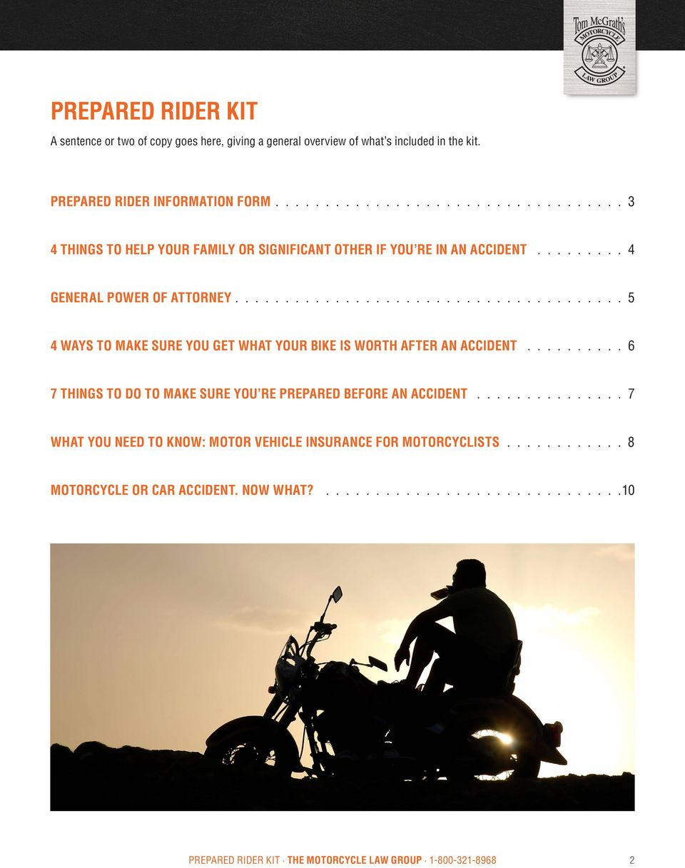 ...................................... 5 4 WAYS TO MAKE SURE YOU GET WHAT YOUR BIKE IS WORTH AFTER AN ACCIDENT.