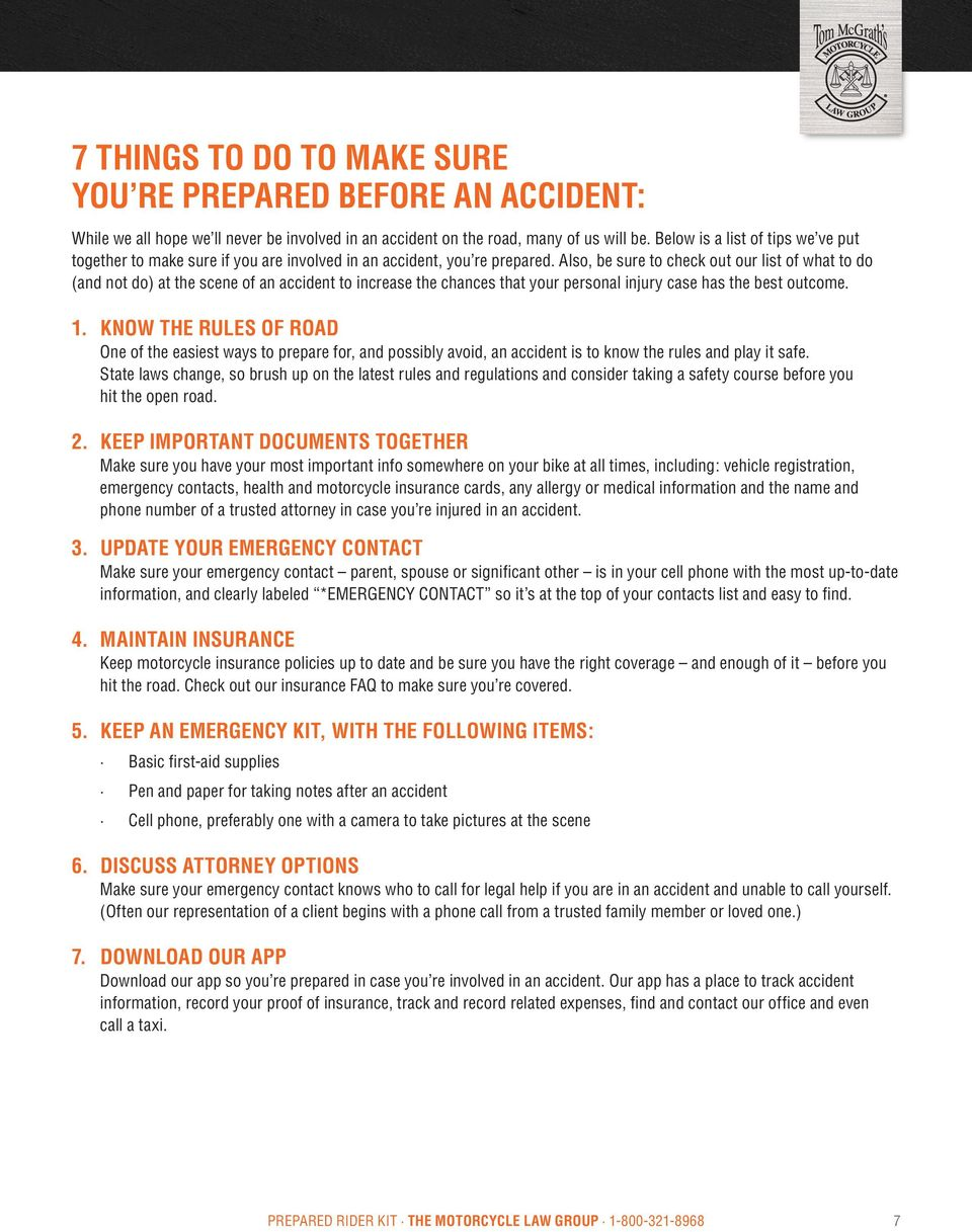 Also, be sure to check out our list of what to do (and not do) at the scene of an accident to increase the chances that your personal injury case has the best outcome. 1.
