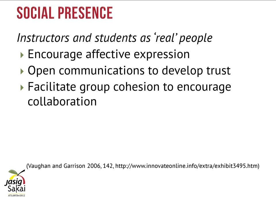 group cohesion to encourage collaboration (Vaughan and