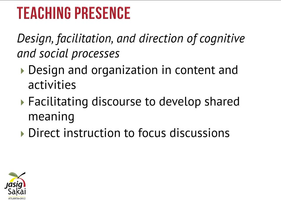 content and activities Facilitating discourse to