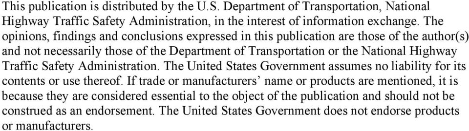 Highway Traffic Safety Administration. The United States Government assumes liability for its contents or use thereof.
