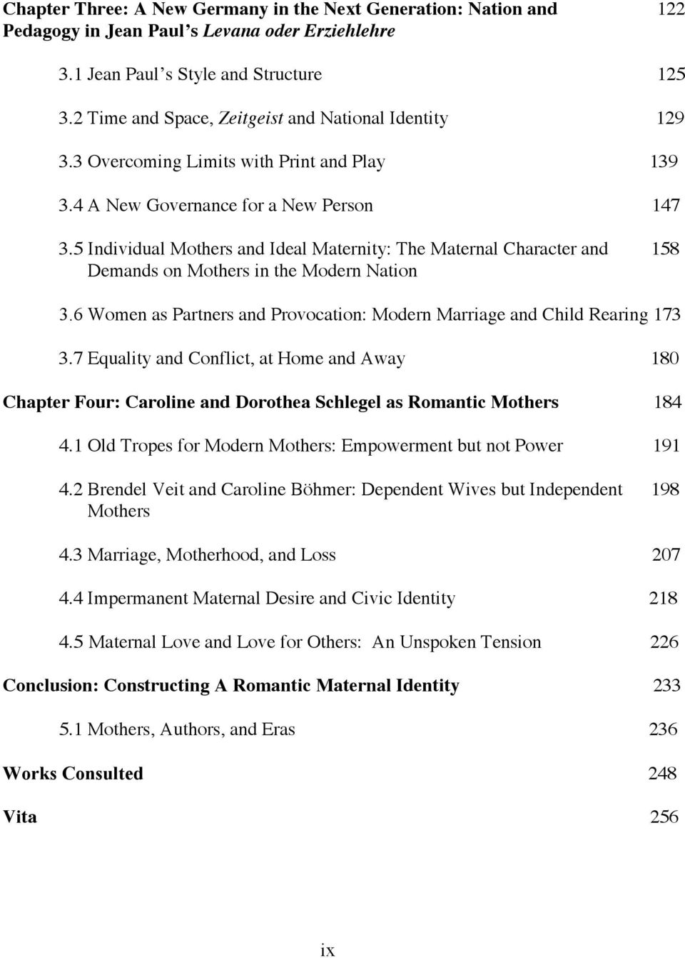 5 Individual Mothers and Ideal Maternity: The Maternal Character and 158 Demands on Mothers in the Modern Nation 3.6 Women as Partners and Provocation: Modern Marriage and Child Rearing 173 3.