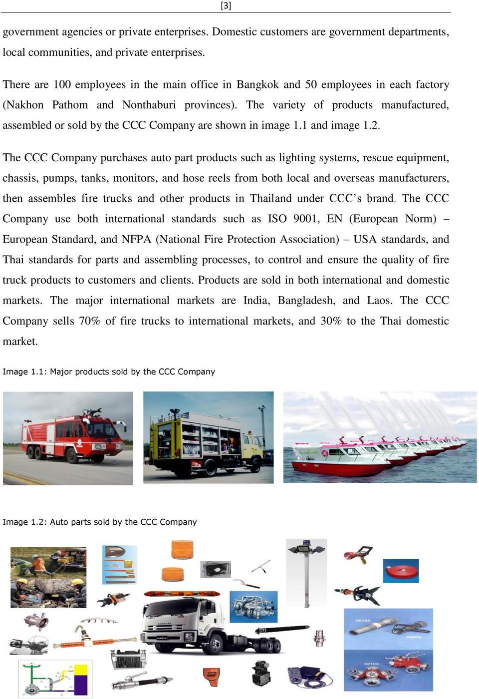 The variety of products manufactured, assembled or sold by the CCC Company are shown in image 1.1 and image 1.2.