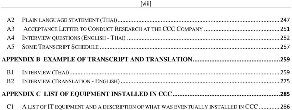 .. 257 APPENDIX B EXAMPLE OF TRANSCRIPT AND TRANSLATION... 259 B1 INTERVIEW (THAI).
