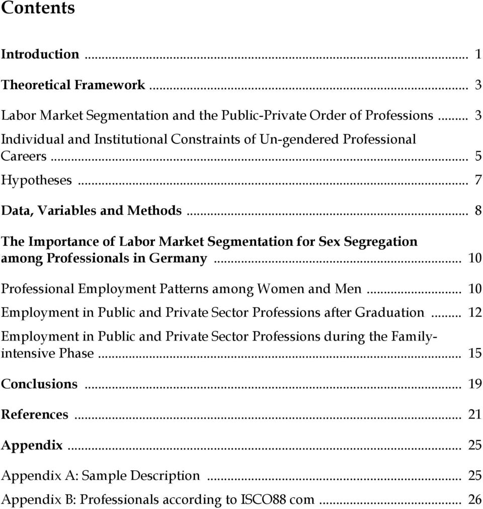 .. 8 The Importance of Labor Market Segmentation for Sex Segregation among Professionals in Germany... 10 Professional Employment Patterns among Women and Men.