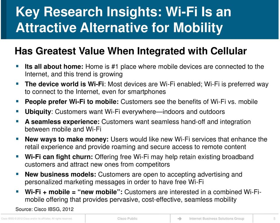 Customers see the benefits of Wi-Fi vs.