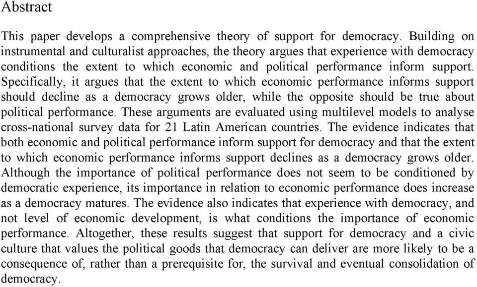 Specifically, it argues that the extent to which economic performance informs support should decline as a democracy grows older, while the opposite should be true about political performance.