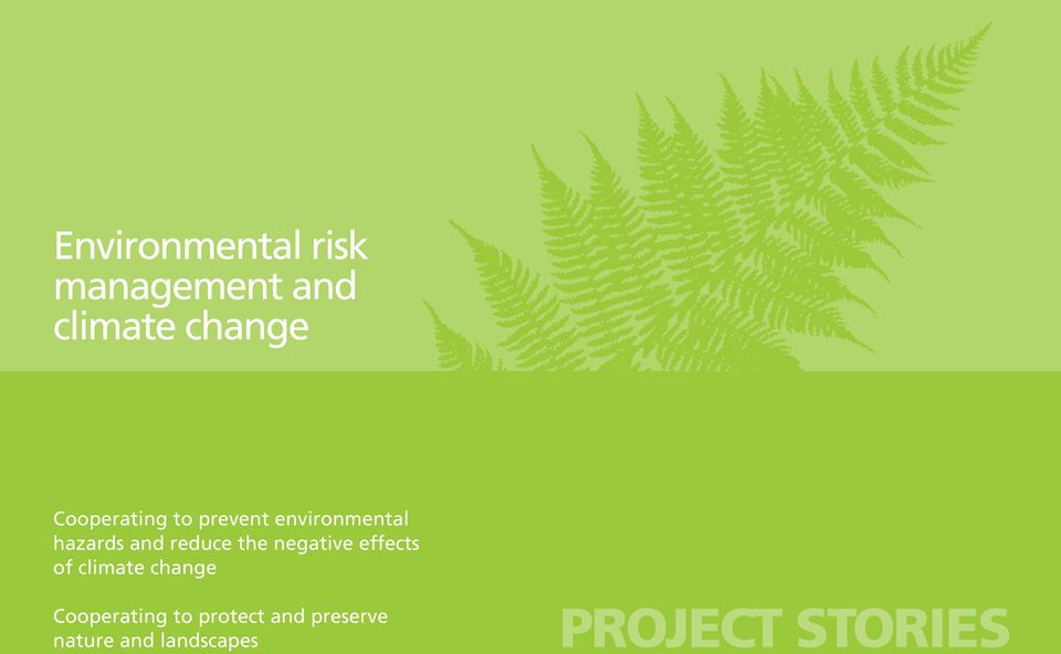 preserve nature and andscapes Project Stories 12 Environmenta Risk Management and