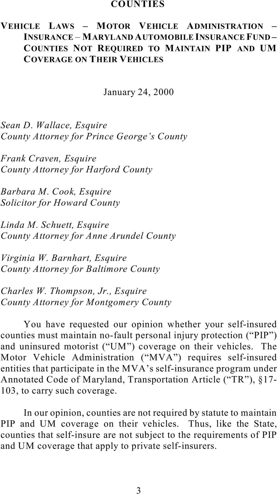 Schuett, Esquire County Attorney for Anne Arundel County Virginia W. Barnhart, Esquire County Attorney for Baltimore County Charles W. Thompson, Jr.