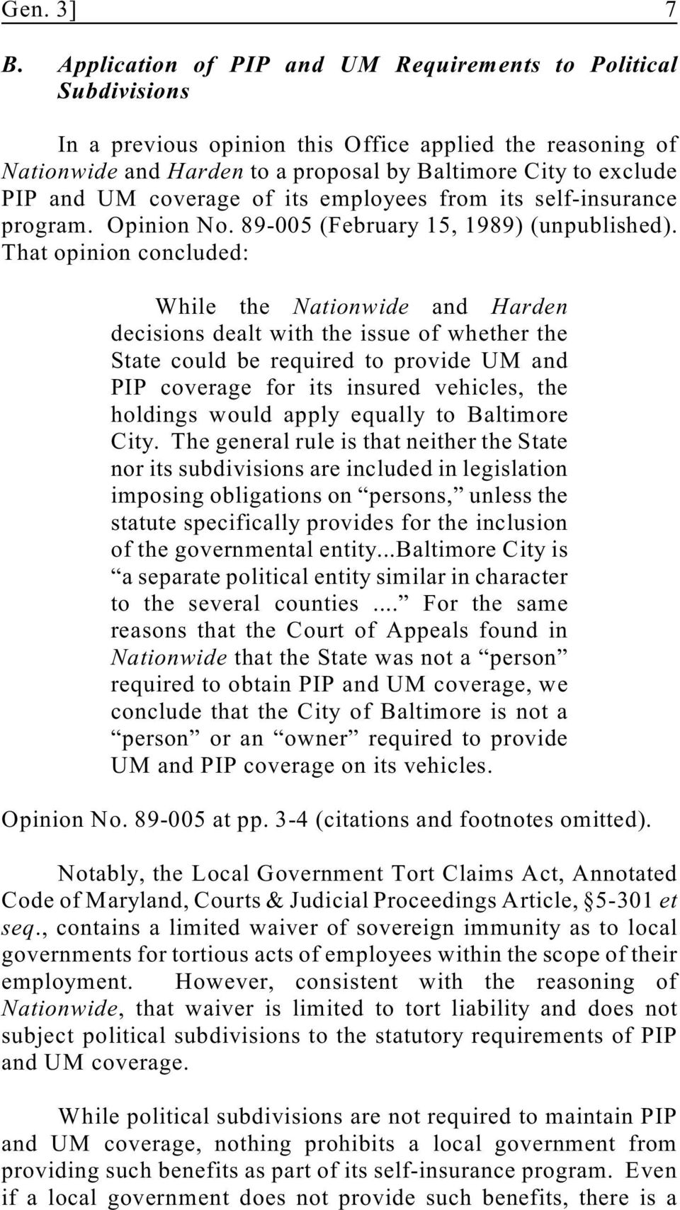 coverage of its employees from its self-insurance program. Opinion No. 89-005 (February 15, 1989) (unpublished).