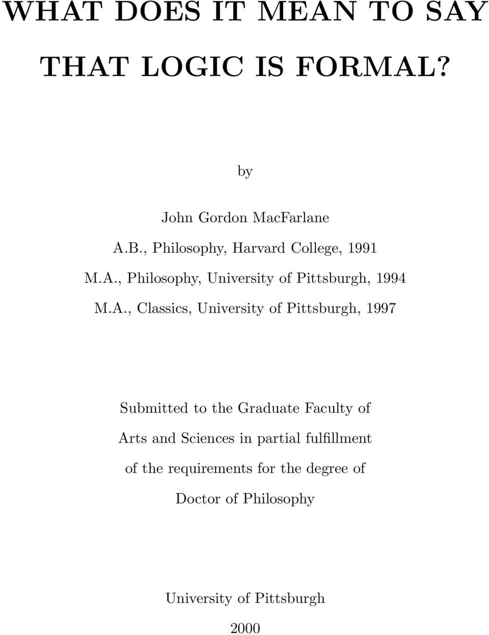 , Philosophy, University of Pittsburgh, 1994 M.A.