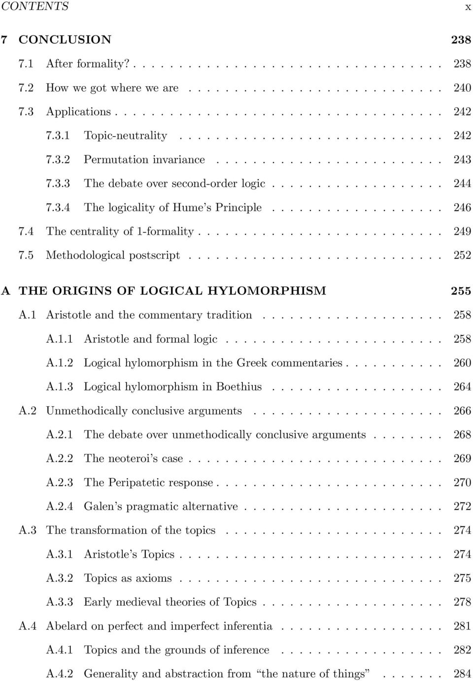 .................. 246 7.4 The centrality of 1-formality........................... 249 7.5 Methodological postscript............................ 252 A THE ORIGINS OF LOGICAL HYLOMORPHISM 255 A.