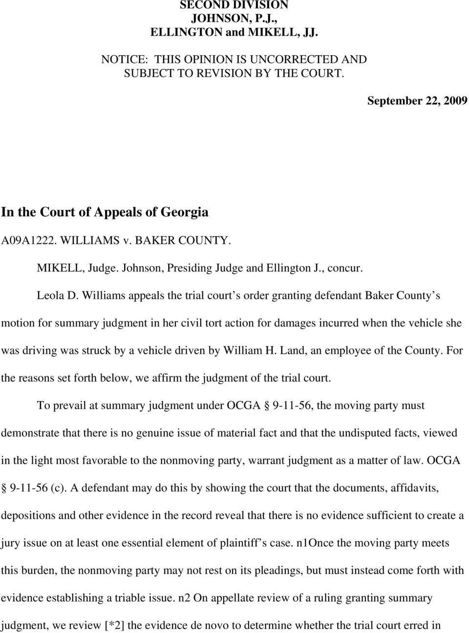 Williams appeals the trial court s order granting defendant Baker County s motion for summary judgment in her civil tort action for damages incurred when the vehicle she was driving was struck by a