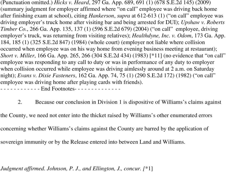 driving employer s truck home after visiting bar and being arrested for DUI); Upshaw v. Roberts Timber Co., 266 Ga. App. 135, 137 (1) (596 S.E.