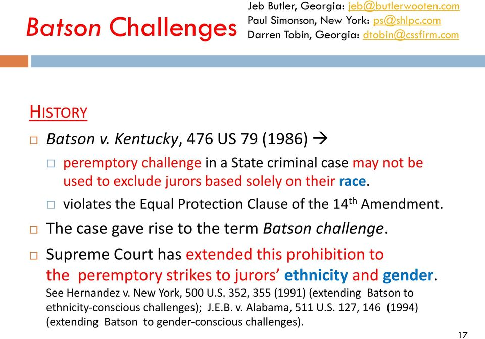 violates the Equal Protection Clause of the 14 th Amendment. The case gave rise to the term Batson challenge.