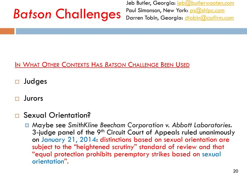 3-judge panel of the 9 th Circuit Court of Appeals ruled unanimously on January 21, 2014: distinctions based on