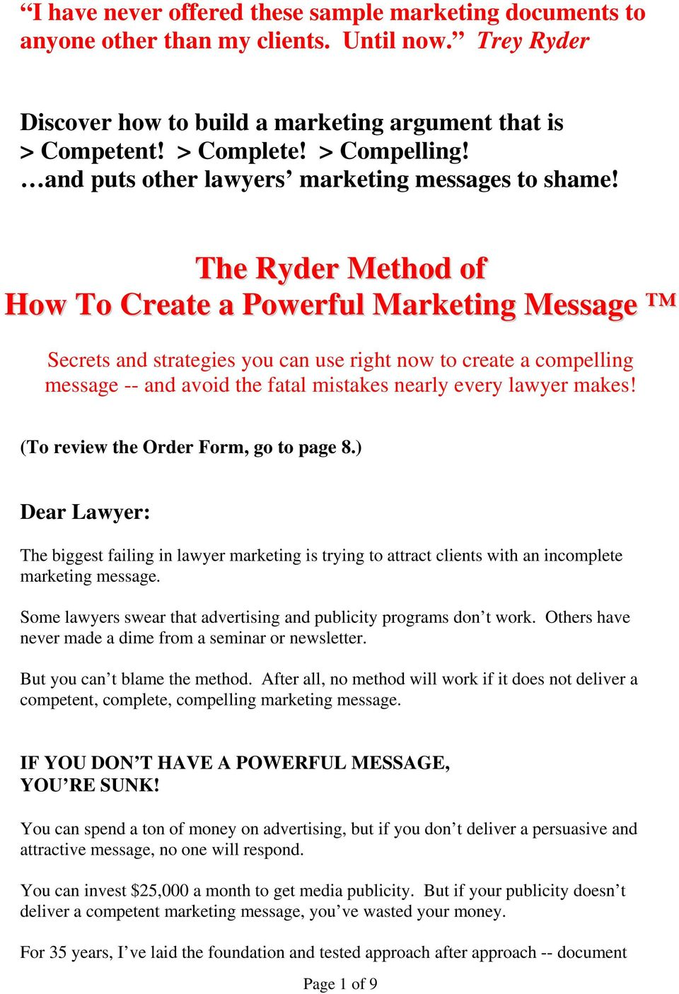 The Ryder Method of How To Create a Powerful Marketing Message Secrets and strategies you can use right now to create a compelling message -- and avoid the fatal mistakes nearly every lawyer makes!