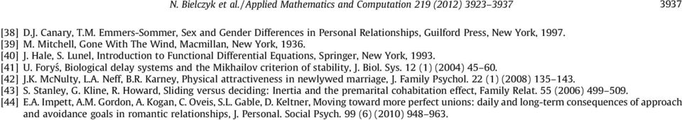Foryś, Biological delay systems and the Mikhailov criterion of stability, J. Biol. Sys. () (4) 45 6. [4] J.K. McNulty, L.A. Neff, B.R. Karney, Physical attractiveness in newlywed marriage, J.