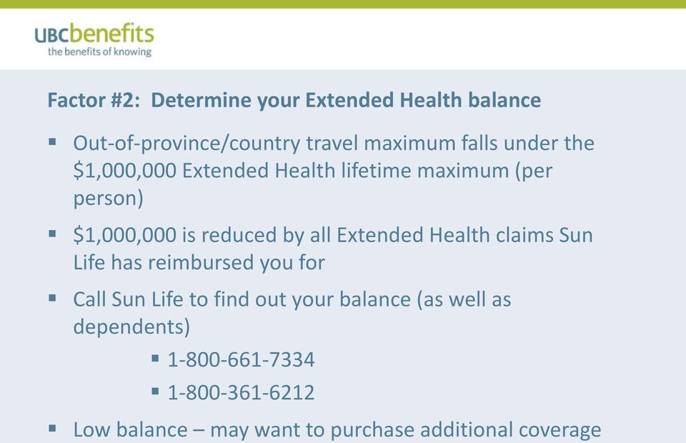 Extended Health claims Sun Life has reimbursed you for Call Sun Life to find out your balance (as