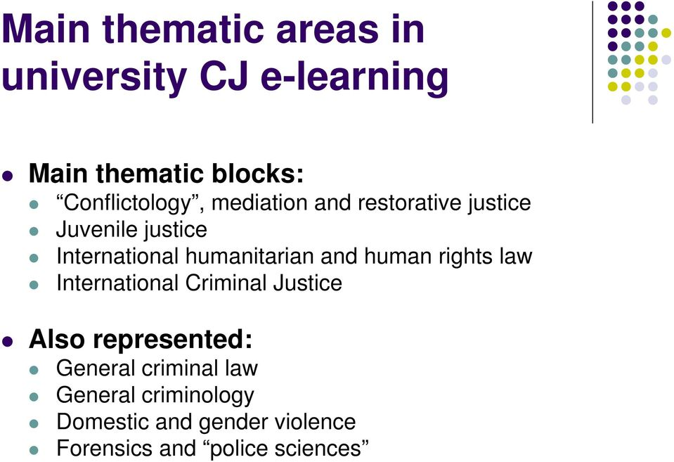humanitarian and human rights law International Criminal Justice Also represented: