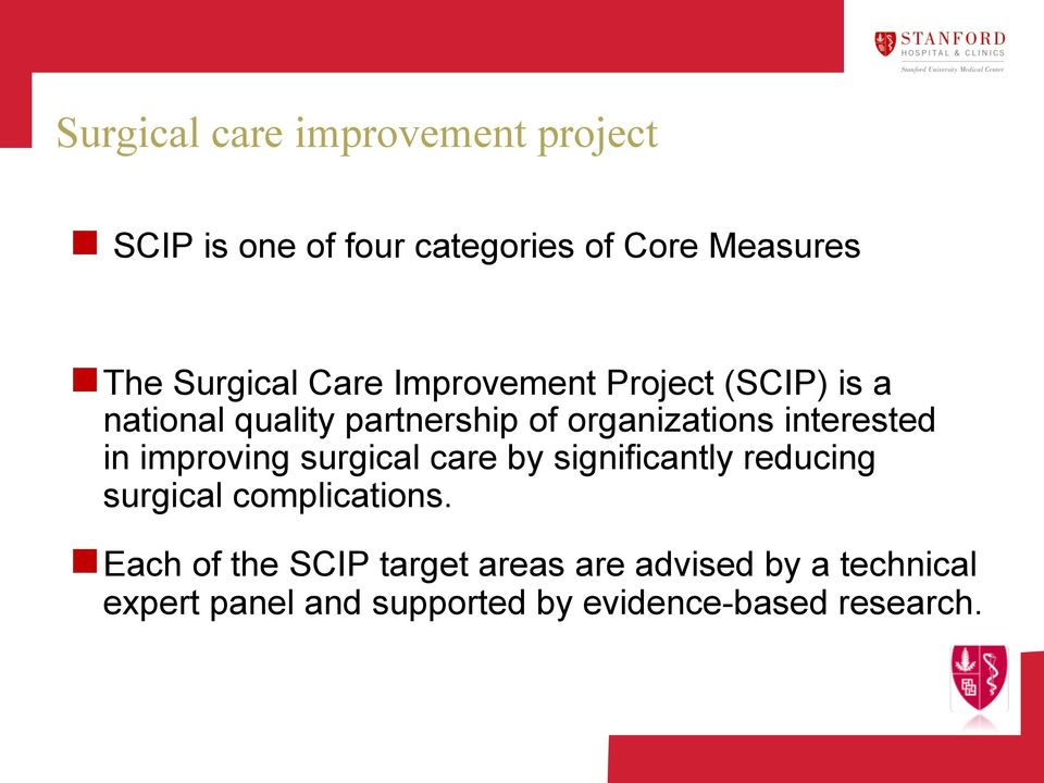 interested in improving surgical care by significantly reducing surgical complications.