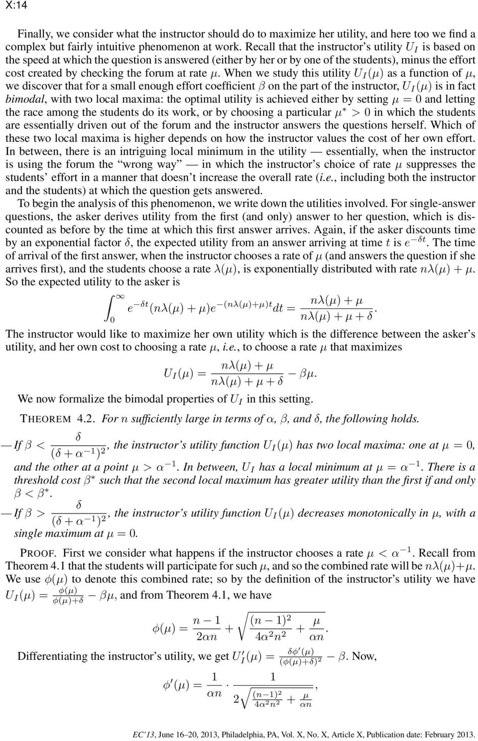 µ. When we study this utility U I (µ) as a function of µ, we discover that for a small enough effort coefficient β on the part of the instructor, U I (µ) is in fact bimodal, with two local maxima: