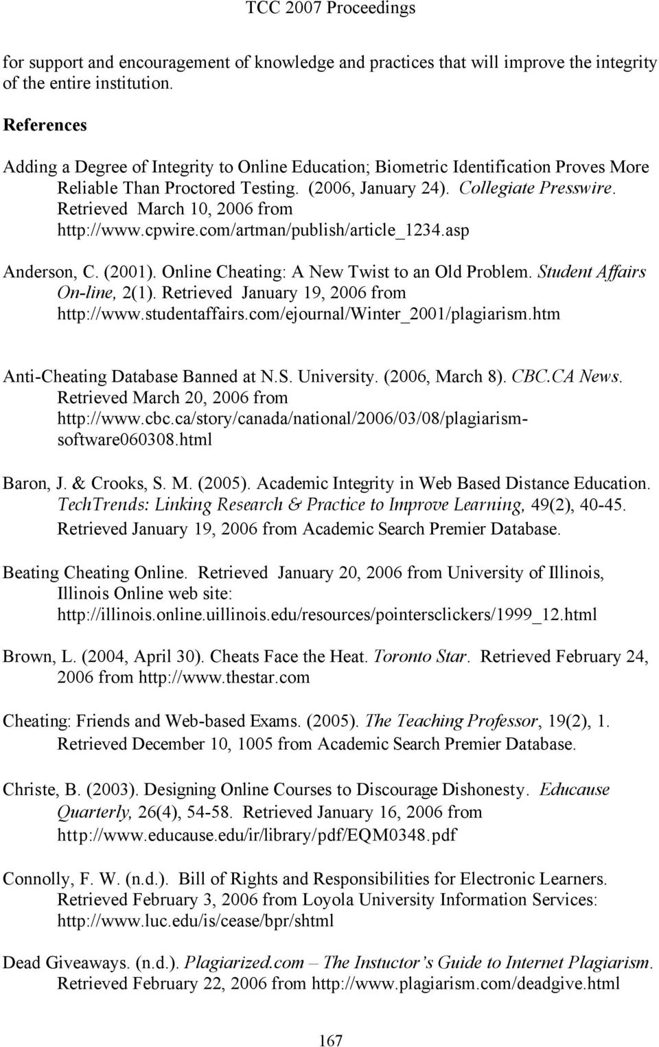 Retrieved March 10, 2006 from http://www.cpwire.com/artman/publish/article_1234.asp Anderson, C. (2001). Online Cheating: A New Twist to an Old Problem. Student Affairs On-line, 2(1).