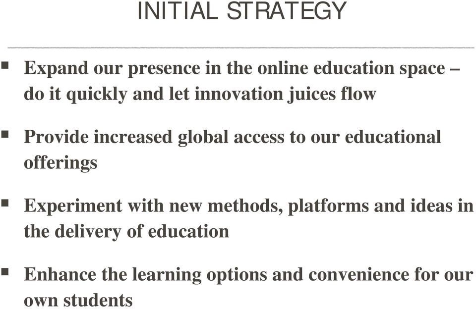 educational offerings Experiment with new methods, platforms and ideas in the