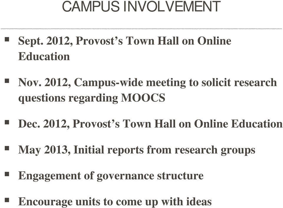 2012, Provost s Town Hall on Online Education May 2013, Initial reports from