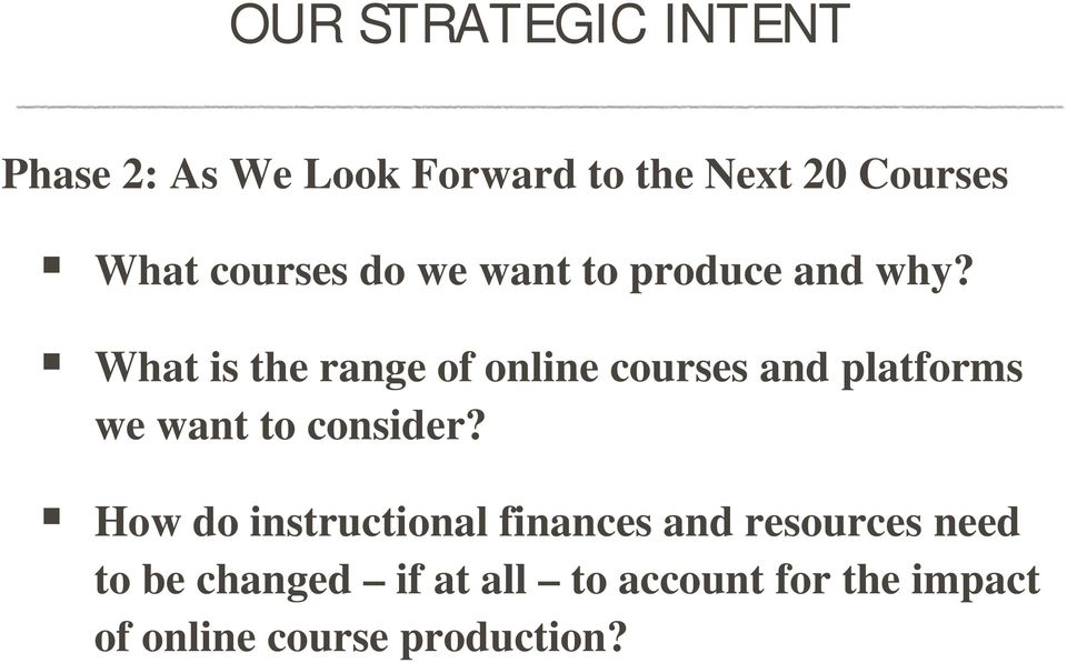 What is the range of online courses and platforms we want to consider?