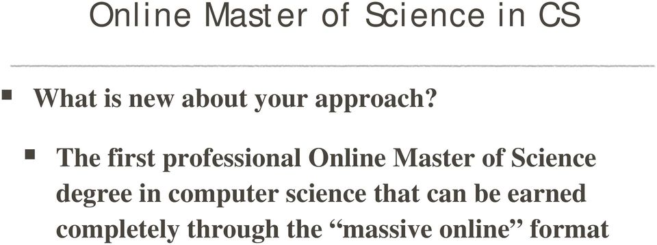 The first professional Online Master of Science