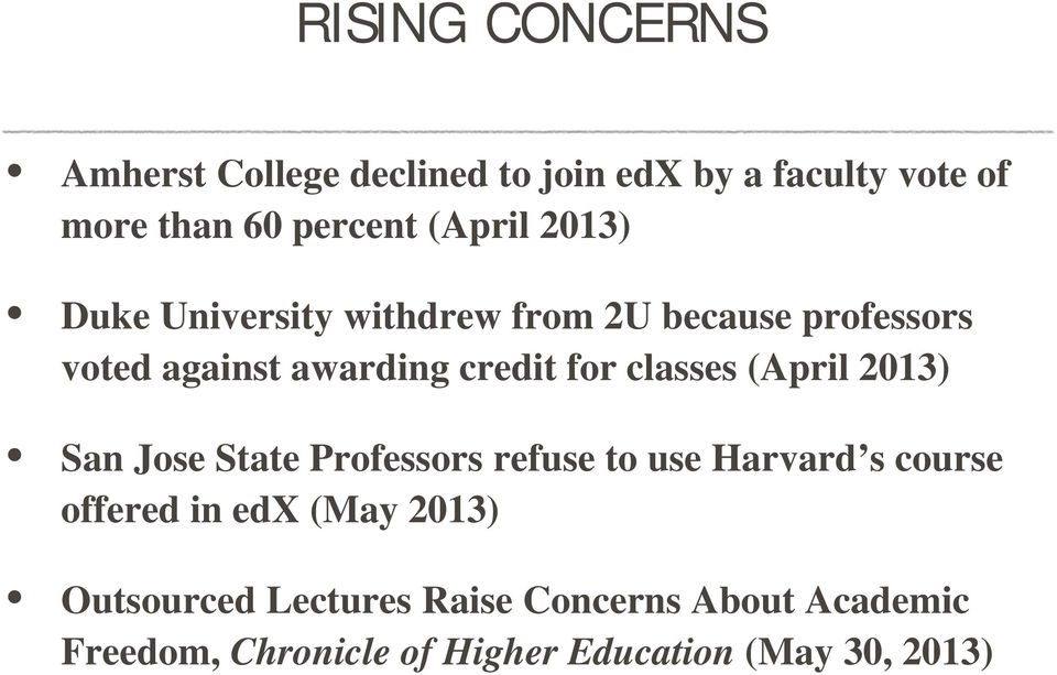 classes (April 2013) San Jose State Professors refuse to use Harvard s course offered in edx (May
