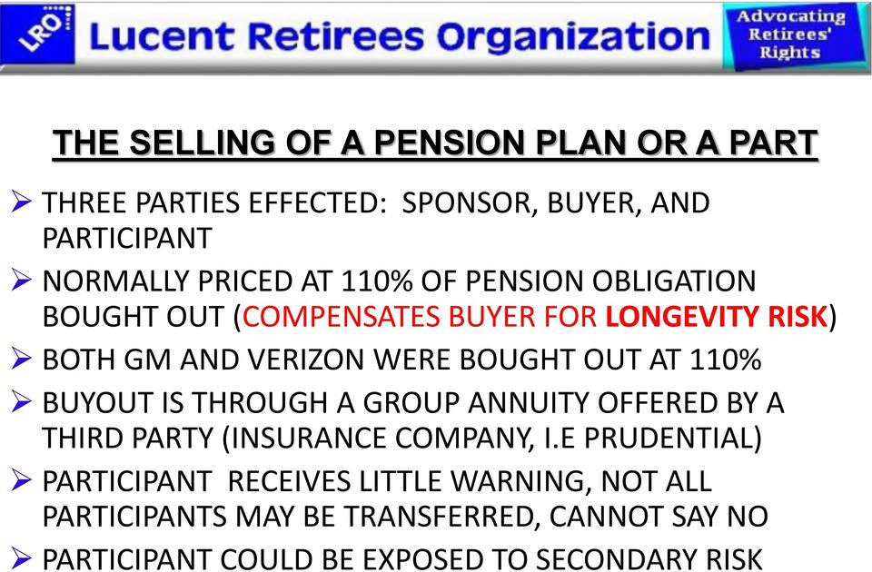 110% BUYOUT IS THROUGH A GROUP ANNUITY OFFERED BY A THIRD PARTY (INSURANCE COMPANY, I.