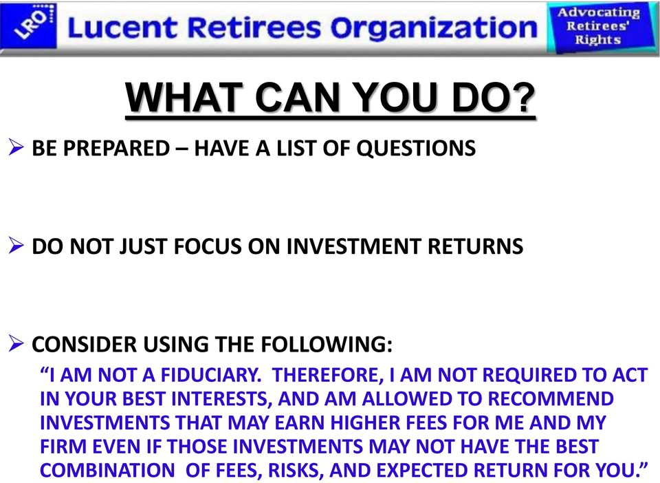 FOLLOWING: I AM NOT A FIDUCIARY.