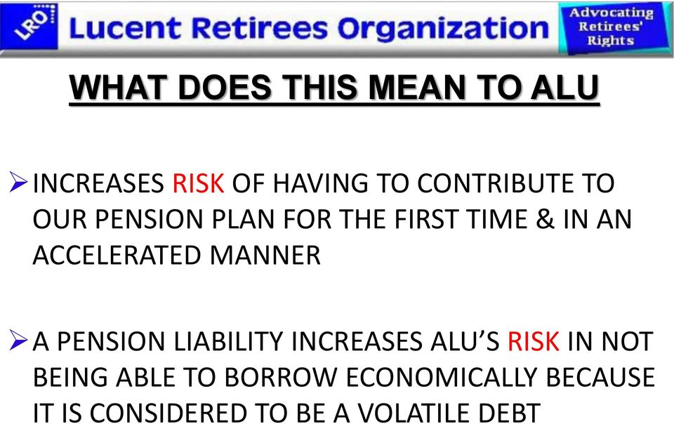 ACCELERATED MANNER A PENSION LIABILITY INCREASES ALU S RISK IN