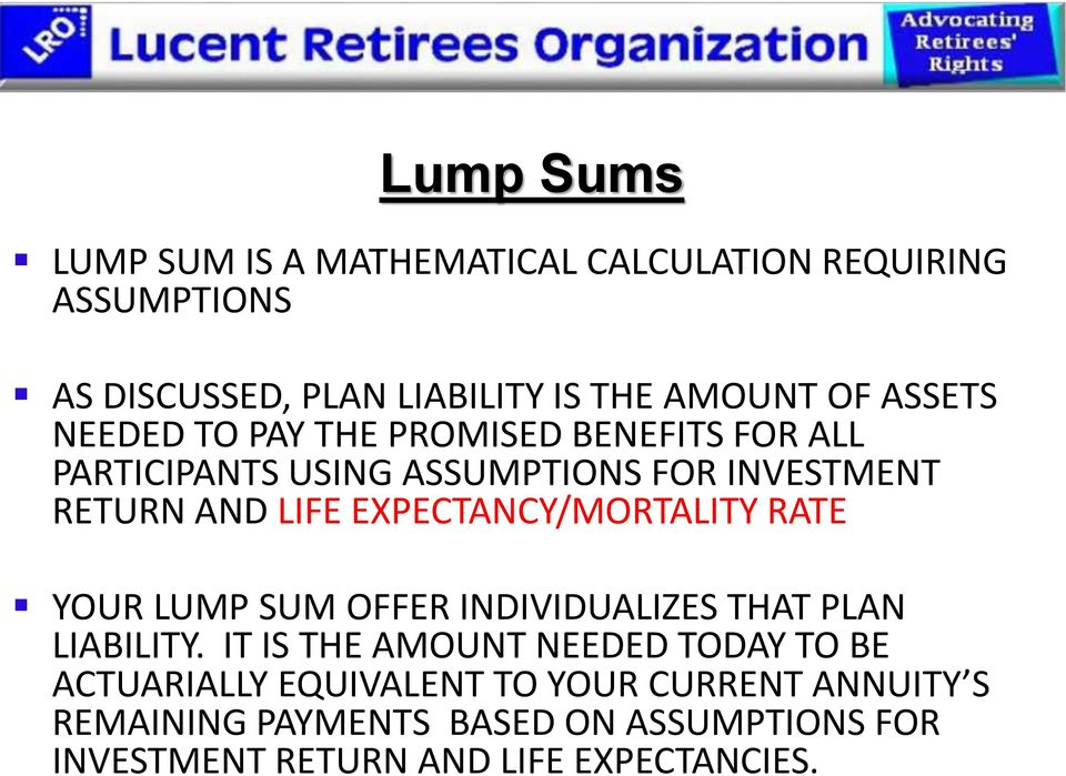 EXPECTANCY/MORTALITY RATE YOUR LUMP SUM OFFER INDIVIDUALIZES THAT PLAN LIABILITY.