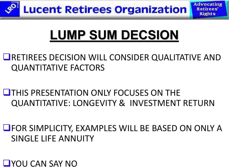 QUANTITATIVE: LONGEVITY & INVESTMENT RETURN FOR SIMPLICITY,