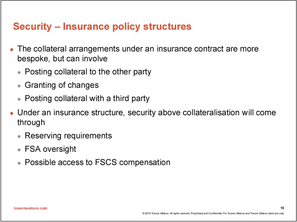 Posting collateral with a third party Under an insurance structure, security above